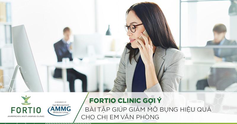 FORTIO Clinic gợi ý bài tập giúp giảm mỡ bụng hiệu quả cho chị em văn phòng